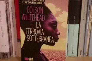 La ferrovia sotterranea e lo schiavismo negli Stati Uniti - Colson Whitehead