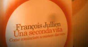 Una seconda vita - Francois Jullien