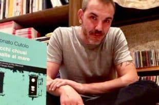Intervista a Donato Cutolo, autore di Occhi chiusi spalle al mare
