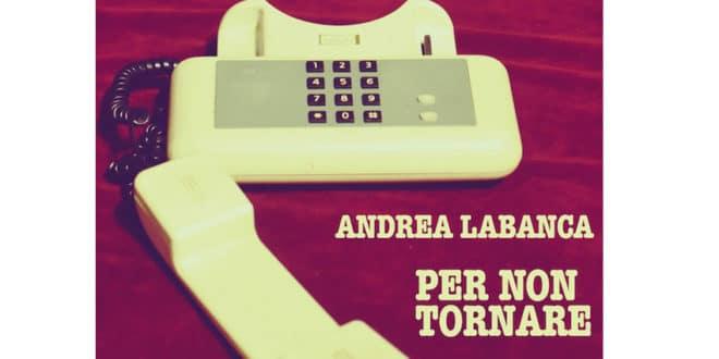 Andrea Labanca – 'Ardo', nuovo singolo e nuovo video