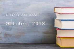 Libri da leggere, la selezione di ottobre 2018