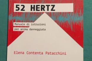 52 Hertz - Manuale di istruzioni per anima danneggiata - Elena Contenta Patacchini