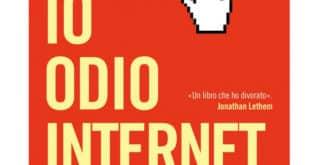 Jarett Kobek - Io odio Internet - Fazi Editore