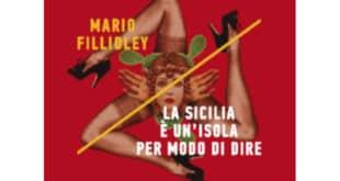 Mario Fillioley - La Sicilia è un'isola per modo di dire - Minimum Fax