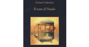 Giosuè Calaciura - Il tram di Natale - Sellerio