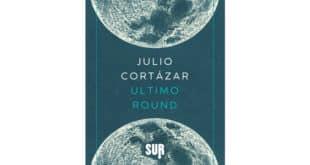 Julio Cortázar - Ultimo round - SUR