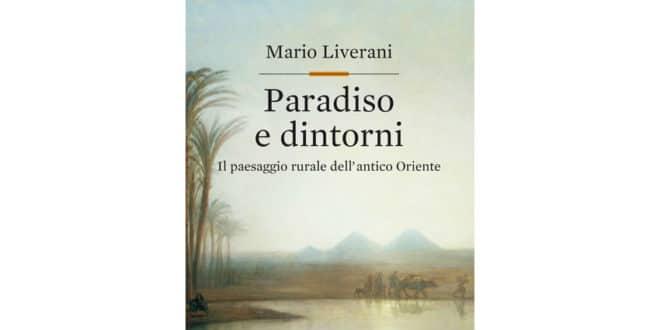 Mario Liverani - Paradiso e dintorni - Editori Laterza