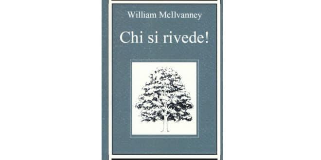 William McIlvanney - Chi si rivede! - Edizioni Paginauno
