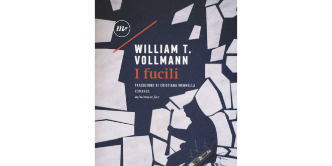 William T. Vollmann - I fucili - Minimum Fax