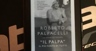 «Il Palpa». Il più forte di tutti - Roberto Palpacelli Federico Ferrero