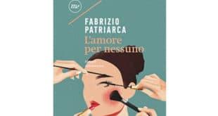Fabrizio Patriarca - L'amore per nessuno - Minimum Fax