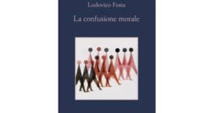 Lodovico Festa - La confusione morale - Sellerio