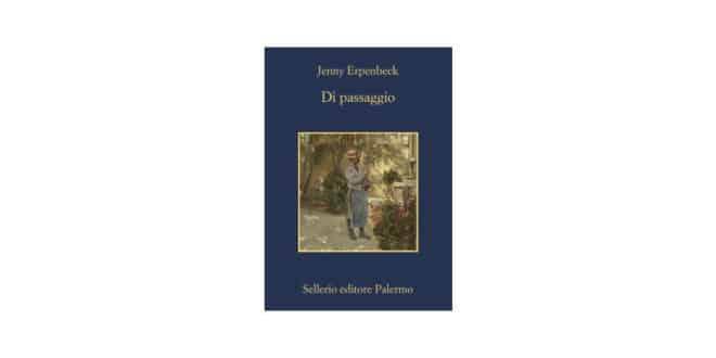 Jenny Erpenbeck - Di passaggio - Sellerio