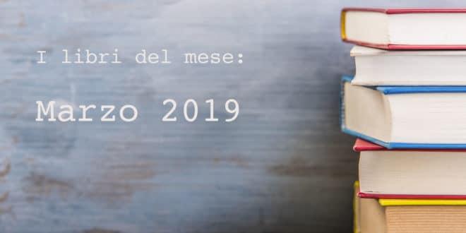 Libri, cosa leggere a marzo 2019