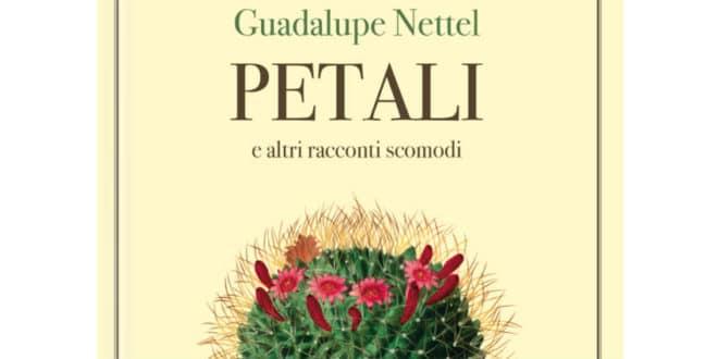 Gudalupe Nettel - Petali e altri racconti scomodi - La Nuova Frontiera