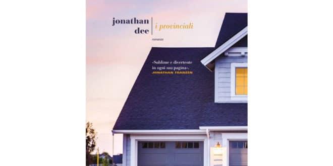 Jonathan Dee - I provinciali - Fazi Editore