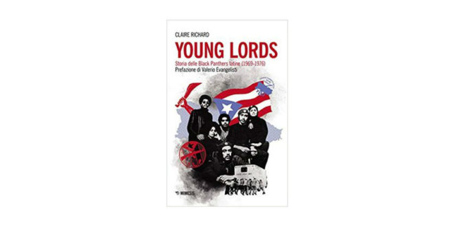 Richard Claire - Young Lords. Storia delle Black Panthers latine (1969-1976) - Mimesis