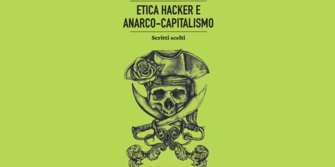 Etica hacker e anarco-capitalismo - Ippolita
