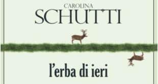 Carolina Schutti - L'erba di ieri - L'Orma