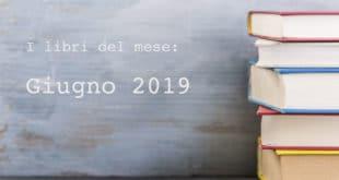 libri del mese, la selezione di giugno 2019