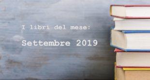 Libri: la selezione del mese di settembre 2019