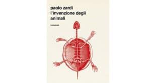 L'invenzione degli animali - Paolo Zardi