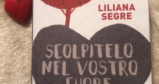 Scolpitelo nel vostro cuore di Liliana Segre