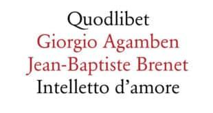 Giorgio Agamben Jean-Baptiste Brenet - Intelletto d'amore - Quodlibet