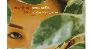 Jing-Jing Lee - Storia della nostra scomparsa - Fazi Editore