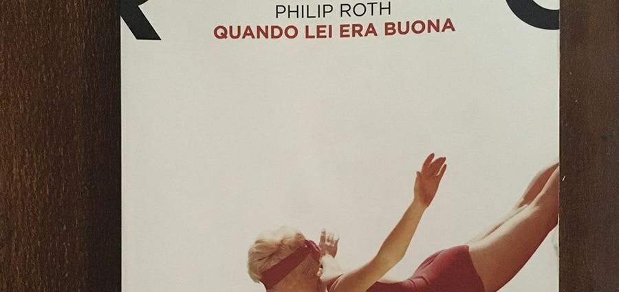 Quando-lei-era-buona---Philip-Roth
