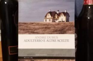 Adulterio e altre scelte - Andre Dubus