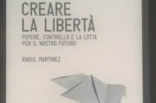 Creare la libertà - Raoul Martinez