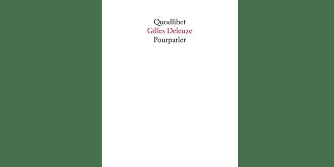 Pourparler - Gilles Deleuze