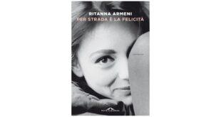 Per strada è la felicità - Ritanna Armeni