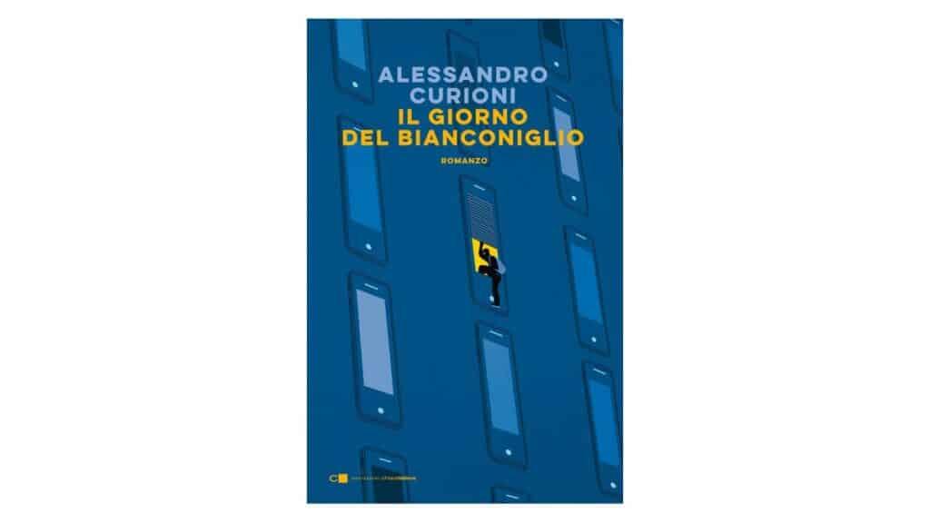 Il giorno del Bianconiglio - Alessandro Curioni