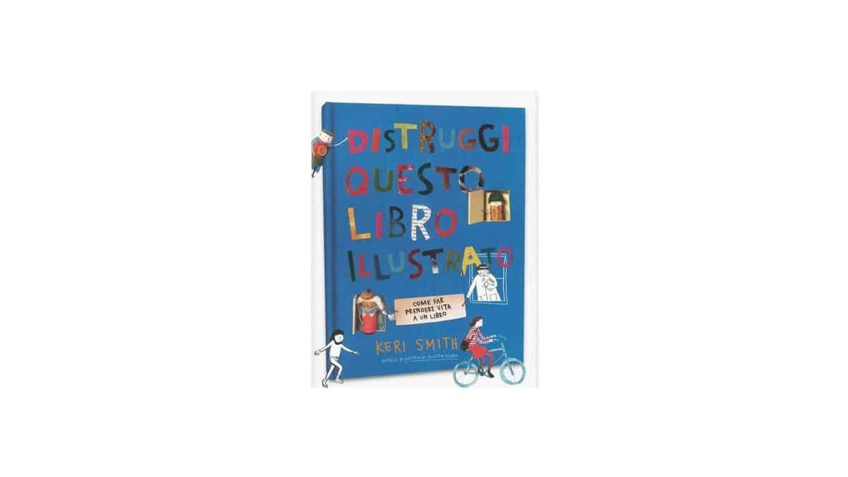 Distruggi questo libro illustrato - Keri Smith